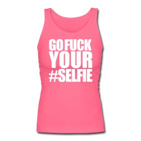Go Fuck Your #Selfie Ladies tank top from Ripped Generation Gym Wear! Available at $21.95 on www.RGgymwear.com #TankTop #GymMotivation #Fitness #GymWear #Selfie