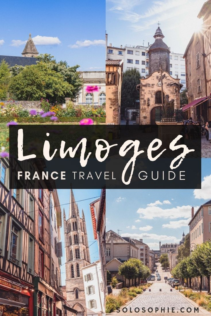 A Guide To The Best Things To Do In Limoges France Here S What To Do Where To Stay How To Visit And Attraction France Travel Guide France Travel France City