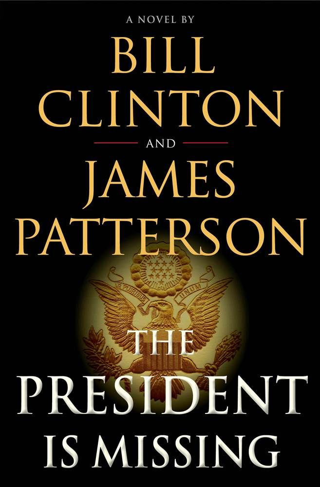 "President Clinton and James Patterson are writing a book together called "" The President is Missing """