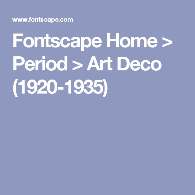 Fontscape Home > Period > Art Deco (1920-1935)