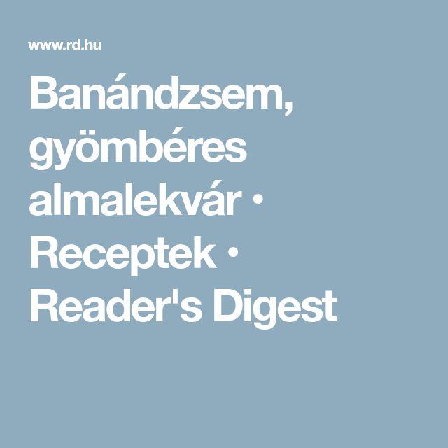 Banándzsem, gyömbéres almalekvár • Receptek • Reader's Digest