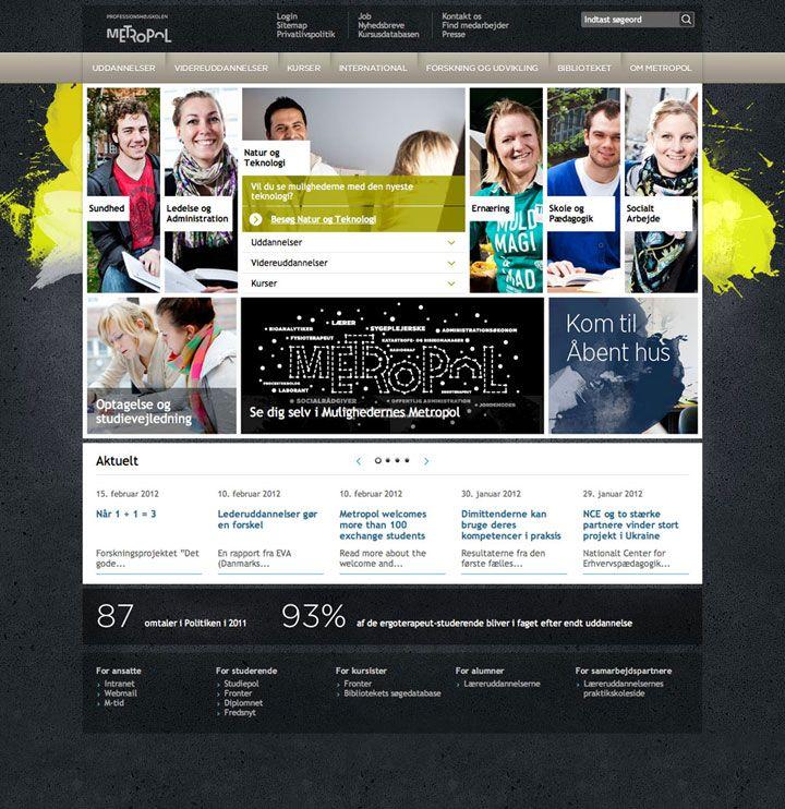 1508 Professionshøjskolen Metropol. I 2010 udviklede vi et nyt website til Professionshøjskolen Metropol, der positionerer uddannelsesinstitutionen, skaber differentiering mellem afdelingerne og afsætter uddannelser.
