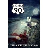 Highway 90 (Kindle Edition)By Heather Ross
