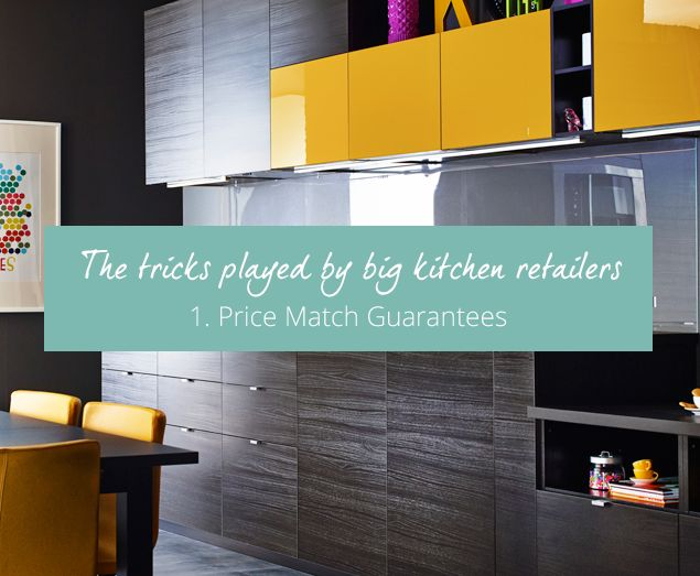 In this four-part blog series, we highlight the selling tricks & practices of the nation's kitchen retailers. Part 1 - 'Price Match Guarantees'.
