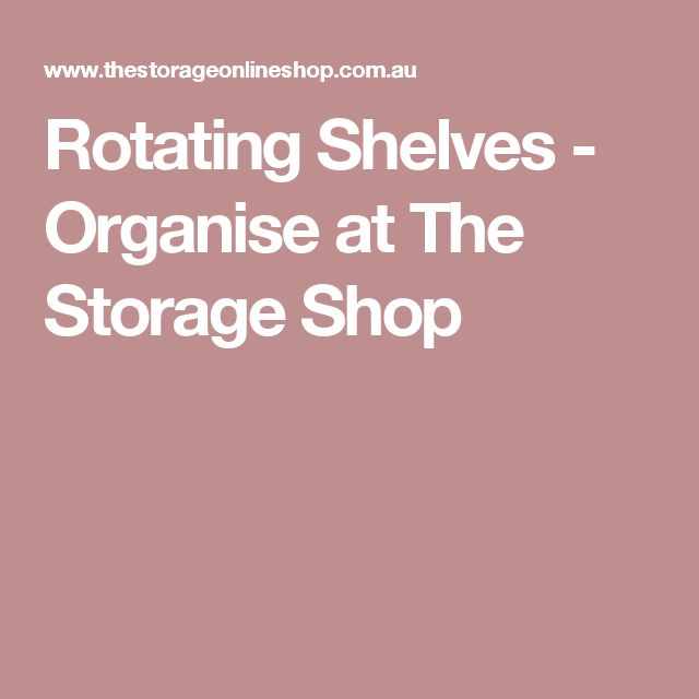 Rotating Shelves - Organise at The Storage Shop