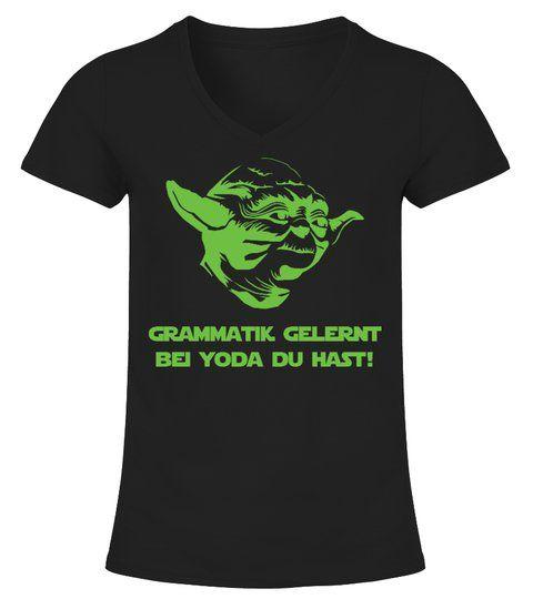 fafe0f39dd613 Grammatik gelernt bei Yoda du hast! - V-Ausschnitt T-Shirt Frauen #Shirts # TShirts