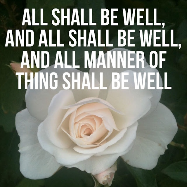 All shall be well - Julian of Norwich