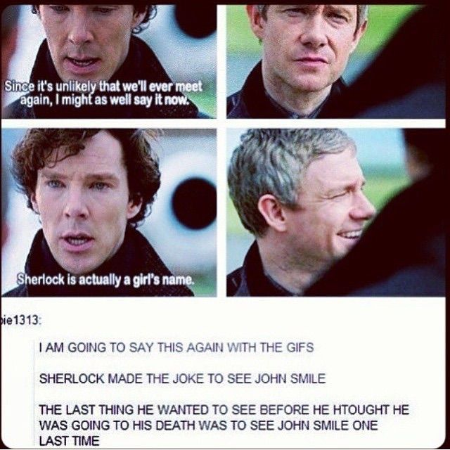 """""""Sherlock is actually a girl's name."""" Is how we say I love you in England. Fun fact."""