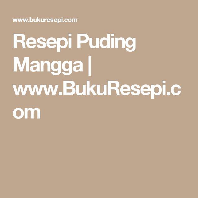 Resepi Puding Mangga   www.BukuResepi.com