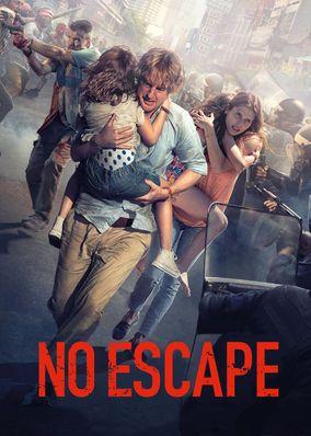"Check out ""No Escape"" on Netflix"