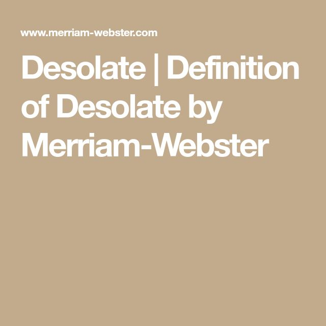 Desolate   Definition of Desolate by Merriam-Webster