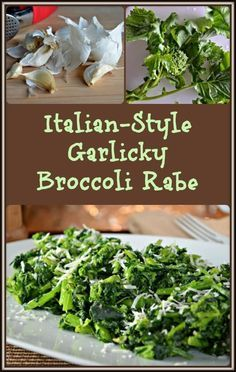 Some would say that broccoli rabe is an acquired taste because of its' bitterness. Try this recipe for Italian-style Garlicky Broccoli Rabe to be converted.