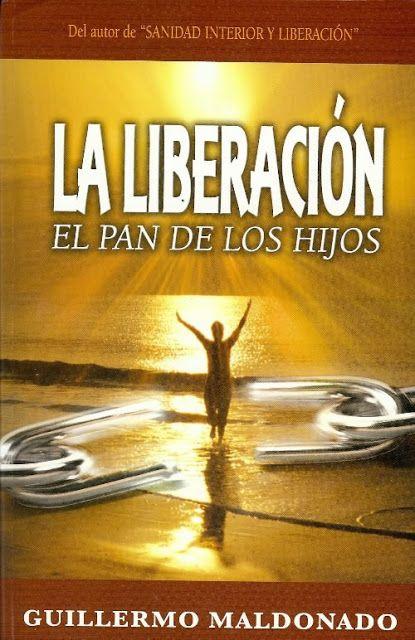 Guillermo Maldonado - La Liberación El Pan De Los Hijos - Libros Cristianos Gratis Para Descargar