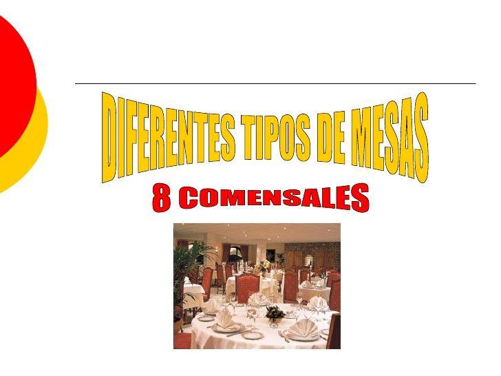 DIFERENTES TIPOS DE MESAS 8 COMENSALES
