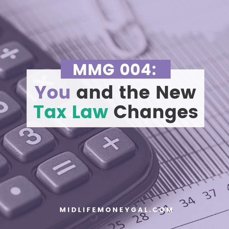 Mmg 004 You And The New Tax Law Changes With Images Tax Time