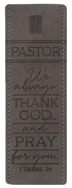 "This lovely bookmark makes for a wonderful gift for your pastor, showing your appreciation for the work they do, as it features the sentiment and Scripture reference ""Pastor, We always thank God… and pray for you…"" - 1 Thessalonians 1:2."
