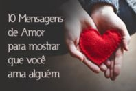 10 Mensagens de Amor para mostrar que você ama alguém