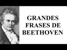 Grandes frases de Beethoven - Pensamientos del compositor alemán - Frases para mujeres
