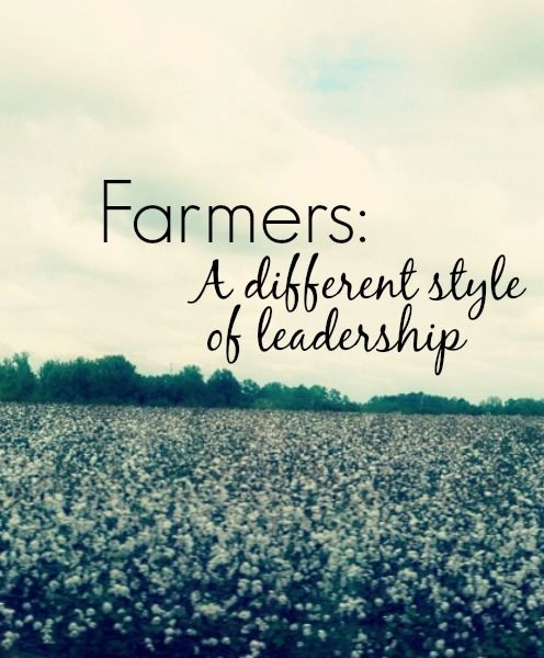 With a little help from AgStar, some thoughts on farmers: a different type of leader