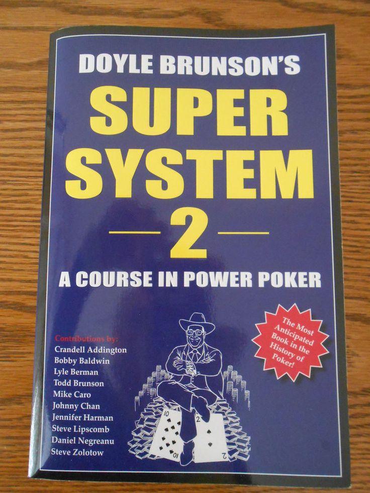 Doyle Brunson's Super System 2 : A Course in Power Poker by Doyle Brunson...