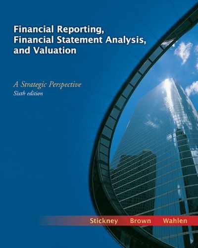 Financial Reporting, Financial Statement Analysis, and Valuation: A Strategic Perspective (with Thomson One Access Code)