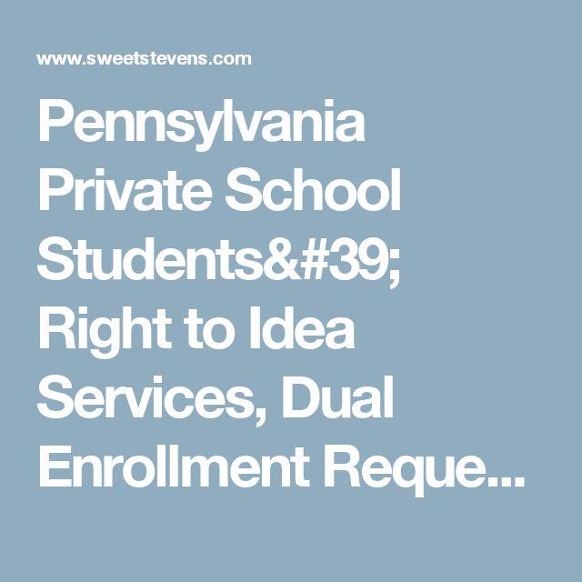 Pennsylvania Private School Students' Right to Idea Services, Dual Enrollment Requests Post-Veschi | Sweet, Stevens, Katz & Williams LLP