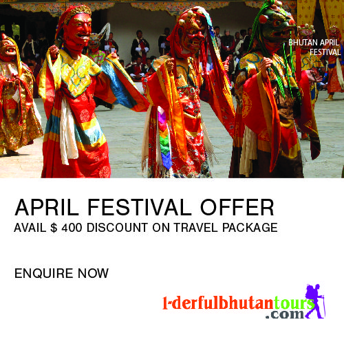 1-derfulbhutantours.com, a leading travel and tour company based in Thimphu Bhutan has come up with attractive bhutan travel packages with discount schemes for this upcoming festival season in April 2017. Visit site and enquire about the scheme and packages
