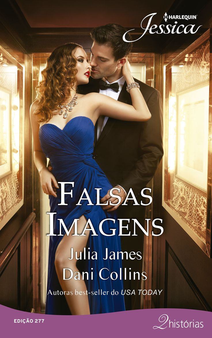 "Jessica 277 | ""Falsas Imagens"", da autora best-seller do Usa Today Dani Collins e Julia James. #jessica #jessica277 #falsasimagens #juliajames #danicollins"