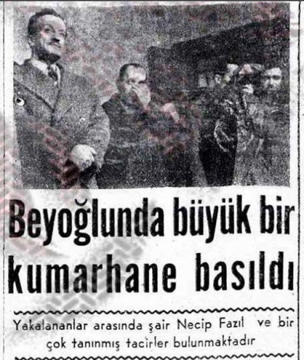 Necip Fazıl yine kumarhanede basıldı. 1954
