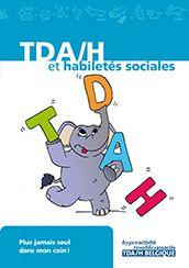 """Nous somme heureux de vous annoncer la sortie de la nouvelle brochure éditée par www.tdah.be : """"TDA/H et habiletés sociales"""". Vous vous trouvez impuissants face aux difficultés rencontrées au quoti..."""