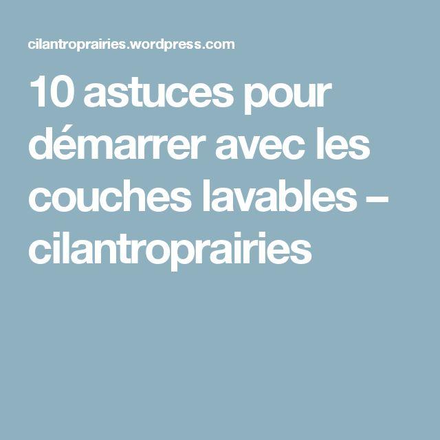 10 astuces pour démarrer avec les couches lavables – cilantroprairies