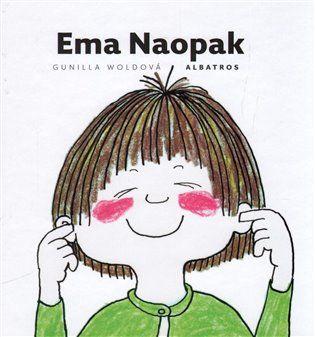 Ema Naopak - Gunilla Woldová | Kosmas.cz - internetové knihkupectví