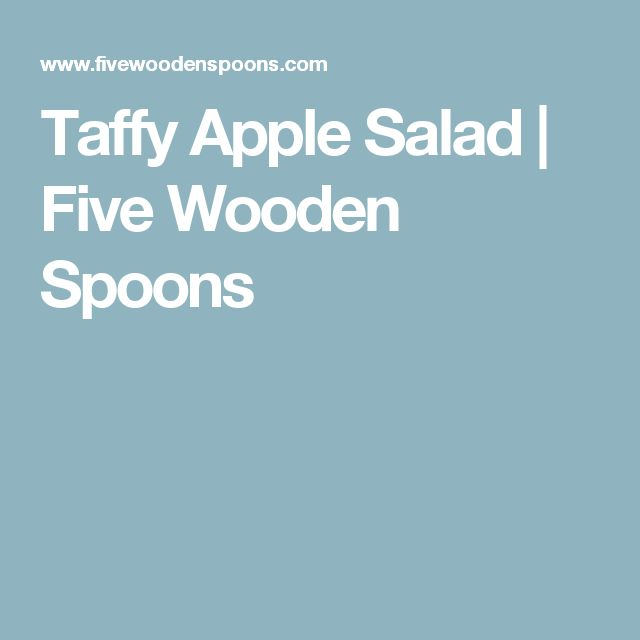 Taffy Apple Salad | Five Wooden Spoons