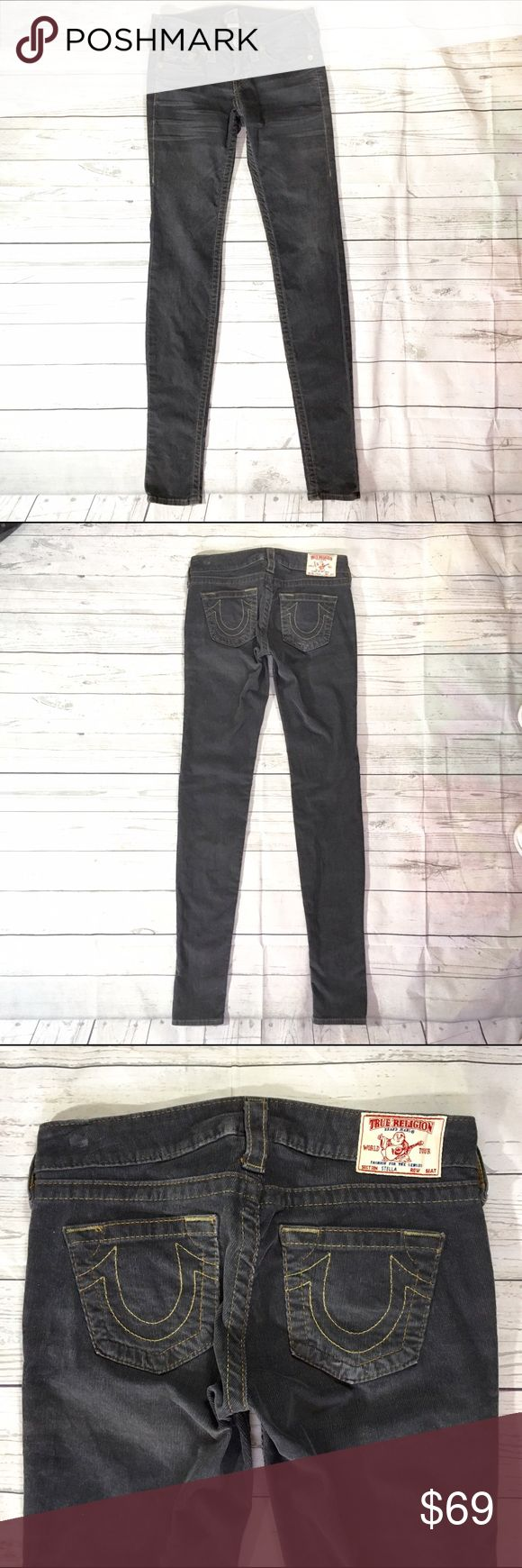 "True religion women's skinny pants sz 26 True religion women's skinny corduroys sz 26 gray low rise. 100% authentic. Embroidered pockets Color: graphite gray  Measurements:     - waist 14.5""    - Rise 7""    - inseam 34"" True Religion Jeans Skinny"