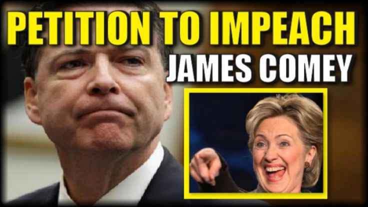 NEW PETITION DECLARES IT'S TIME TO IMPEACH DISGRACED FBI DIRECTOR JAMES ...