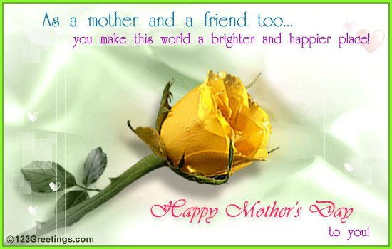 happy mothers day to my friend » Mothers Day [May 12