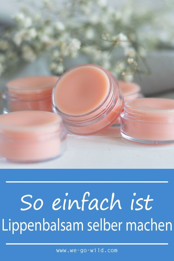 Make lip balm yourself in just 20 minutes   WE GO WILD Balm ...