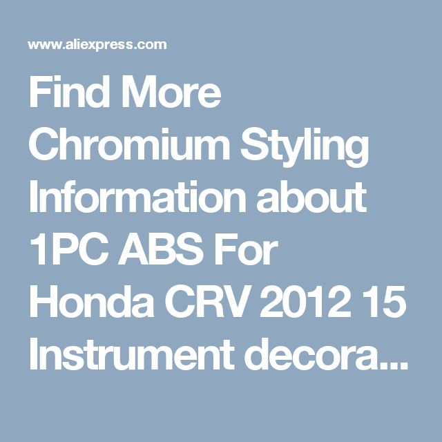 Find More Chromium Styling Information about 1PC ABS For Honda CRV 2012 15 Instrument decorative frame,High Quality abs 3d,China abs connect Suppliers, Cheap honda accord abs from PaiKoo Company on Aliexpress.com