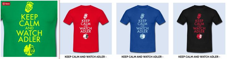 "Neue Shirts von Bembeltown Design ""KEEP CALM AND WATCH ADLER"" http://www.Bembeltown.de 