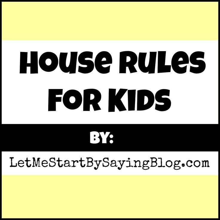 House Rules for Kids by @LetMeStart (a real list...with a humor twist)