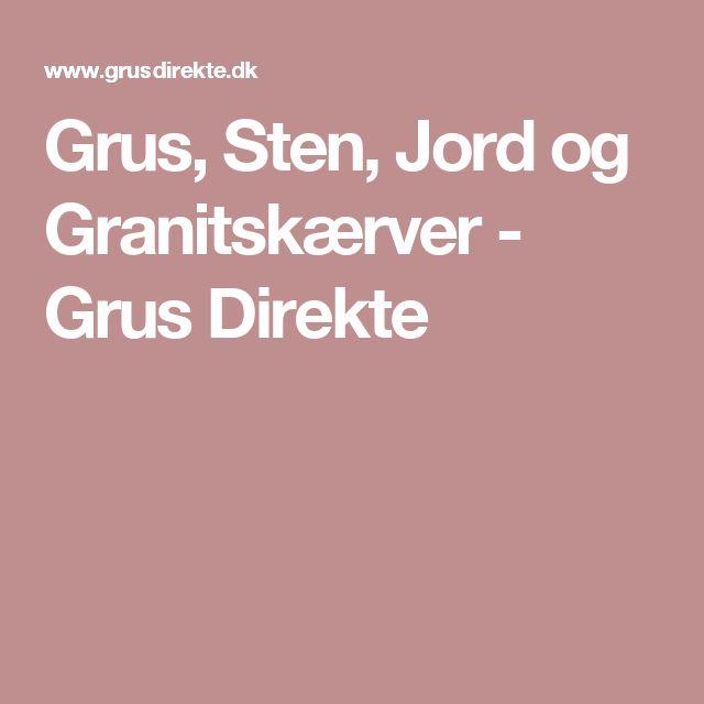 Grus, Sten, Jord og Granitskærver - Grus Direkte