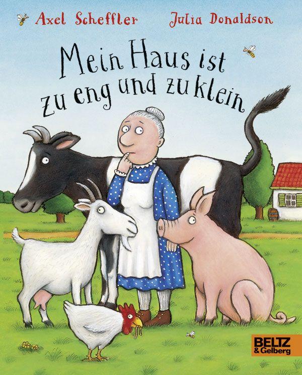 Mein Haus ist zu eng und zu klein - Vierfarbiges Pappbilderbuch - Axel Scheffler, Julia Donaldson  BELTZ