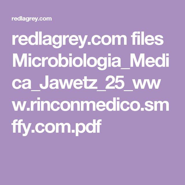 redlagrey.com files Microbiologia_Medica_Jawetz_25_www.rinconmedico.smffy.com.pdf