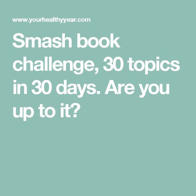 Smash book challenge, 30 topics in 30 days. Are you up to it?