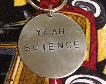 Yeah Science -- Breaking Bad Inspired Hand Stamped Metal Round Keychain