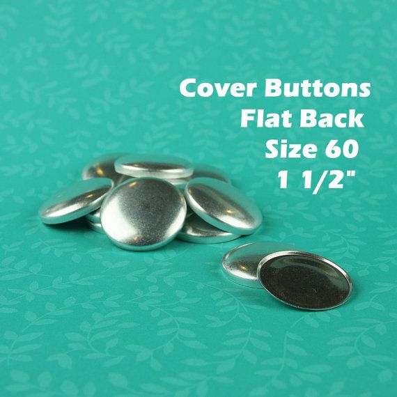 50 FLAT BACK Size 60 (1 1/2 Inch) Fabric Cover Buttons/Button (Ships from the USA) Use to make Fabric Covered Buttons via Etsy