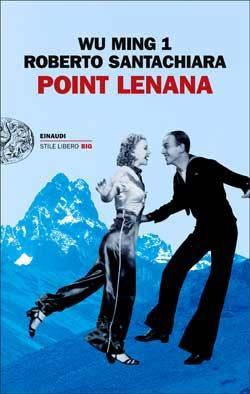 Aspettando Point Lenana: Wu Ming 1, Roberto Santachiara, Point Lenana, Stile Libero Big