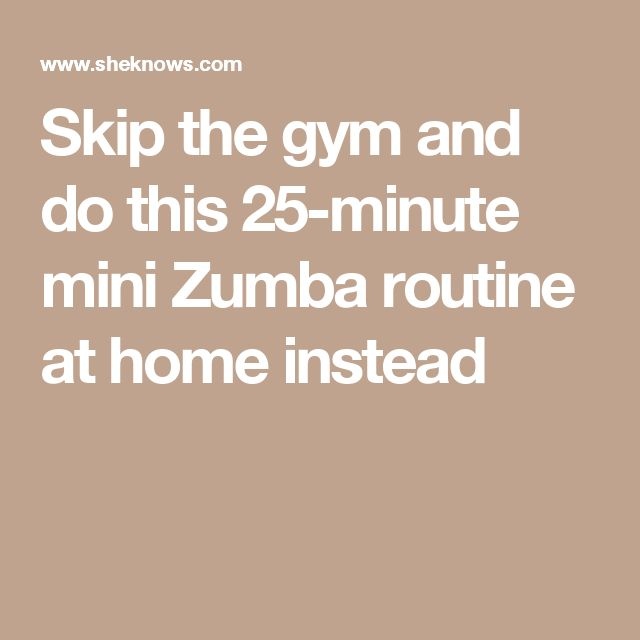 Skip the gym and do this 25-minute mini Zumba routine at home instead