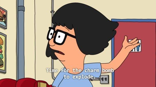 Always make an entrance, especially coming out of the bathroom | 10 Ways Life Rules: Tina Belcher Edition