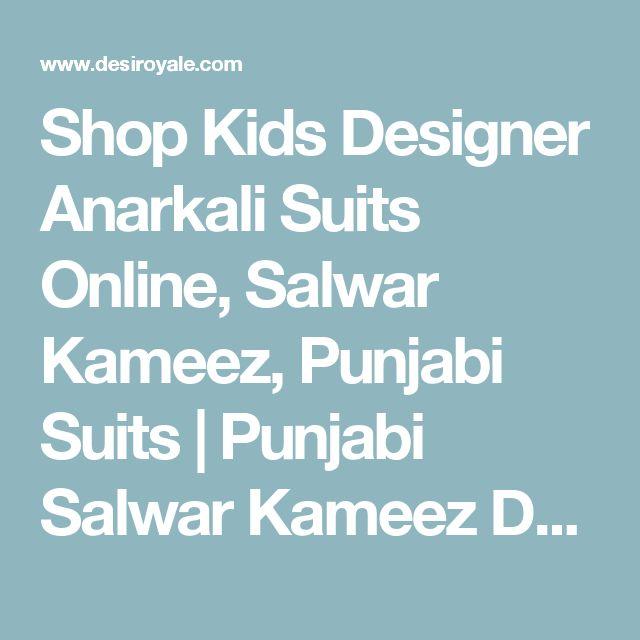 Shop Kids Designer Anarkali Suits Online, Salwar Kameez, Punjabi Suits | Punjabi Salwar Kameez Designs